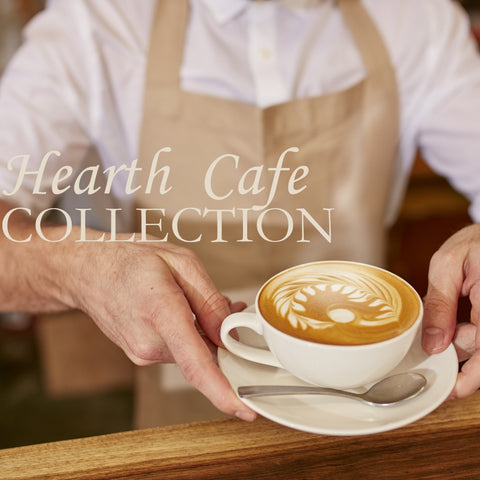 HEARTH CAFE COLLECTION