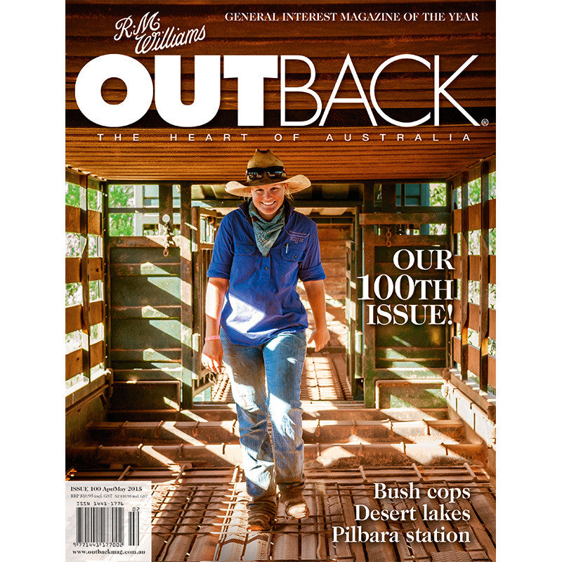 OUTBACK Magazine - Issue 100 - Apr/May 2015