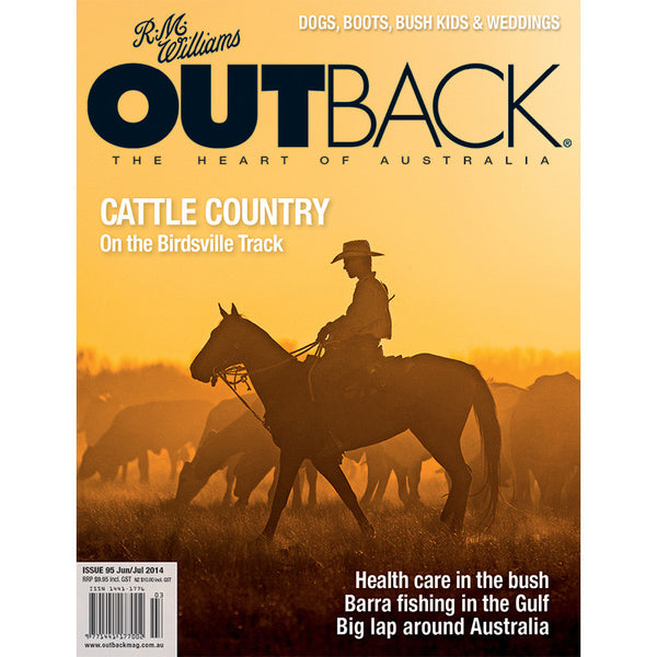 OUTBACK Magazine - Issue 95 - Jun/Jul 2014