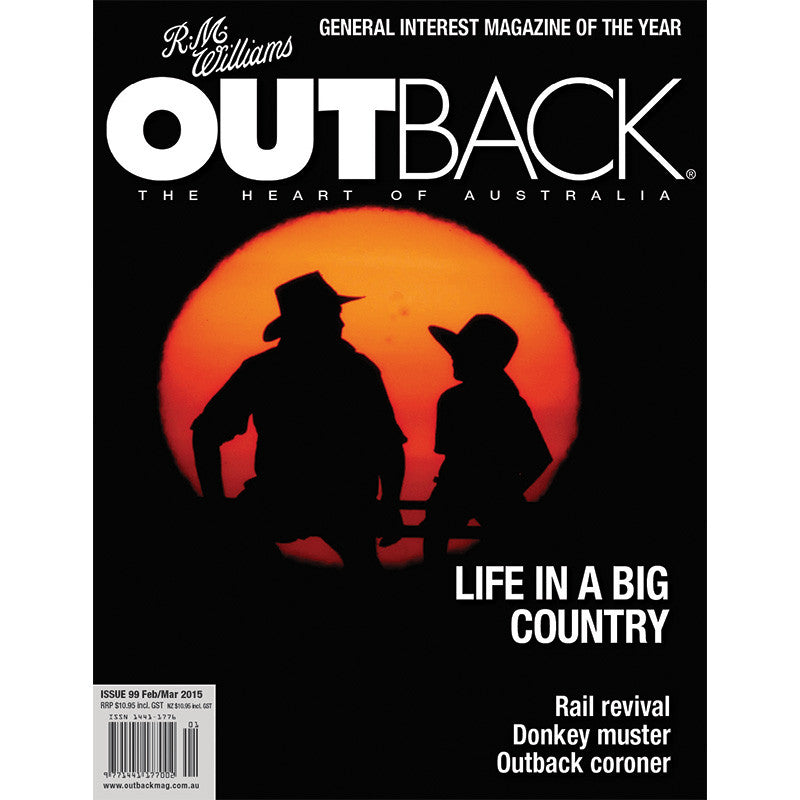 OUTBACK Magazine - Issue 99 - Feb/Mar 2015