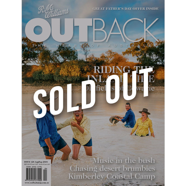 OUTBACK Magazine - Issue 120 - Aug/Sep 2018