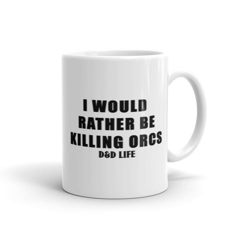 Killing Orcs - Mug - Original Gamer  - Dungeons and Dragons T-shirt