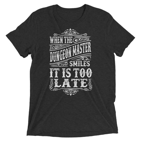 When the Dungeon Master Smiles it is too late - Premium Tee