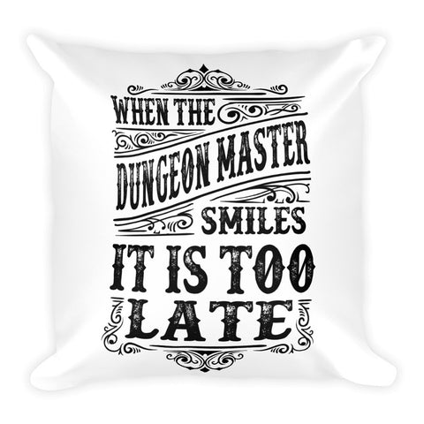 When the Dungeon Master smiles -Square Pillow