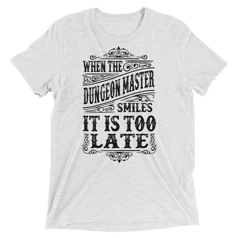 When the Dungeon Master Smiles it is too late - Premium Shirt - light color