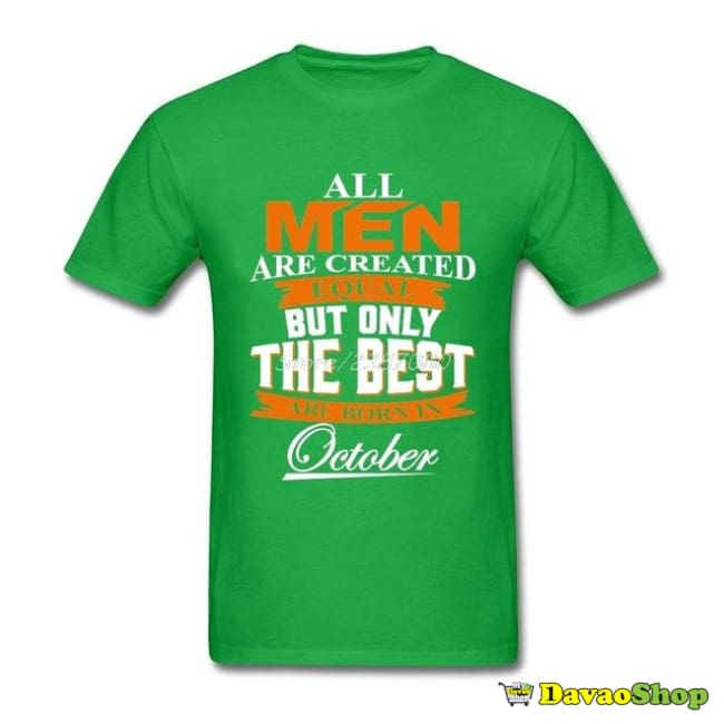 All Men Are Created Equal But Only The Best Are Born In October T Shirt - Clothing | Davaoshop - The 1St Online Shop In Davao Since 2003
