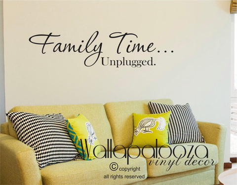 Family Time Wall Decal - Family Unplugged Decal - Family Wall Decor