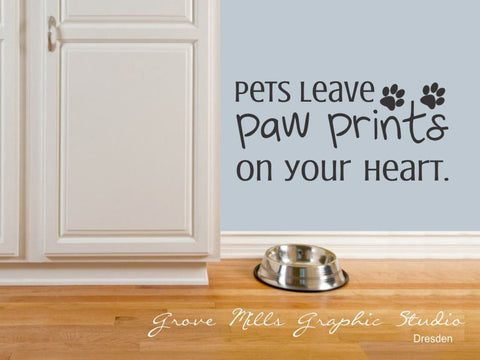 Pet wall decal - Pets leave paw prints on your heart wall decal - Pets