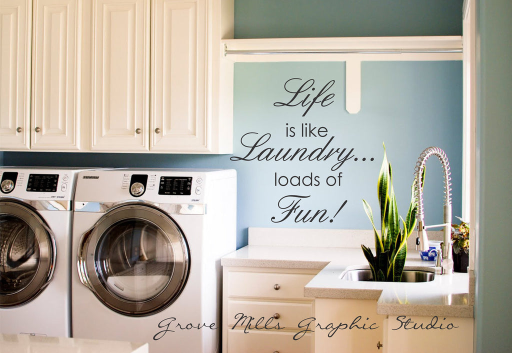 Life Is Like Laundry - Laundry Room Wall Decal