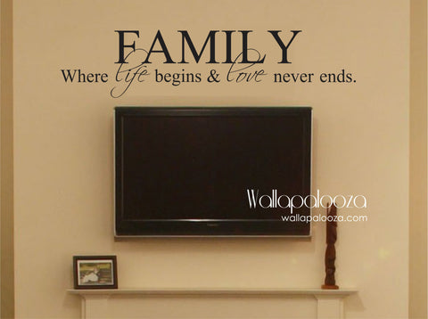 Family Where life begins and love never ends - Family Wall Decal