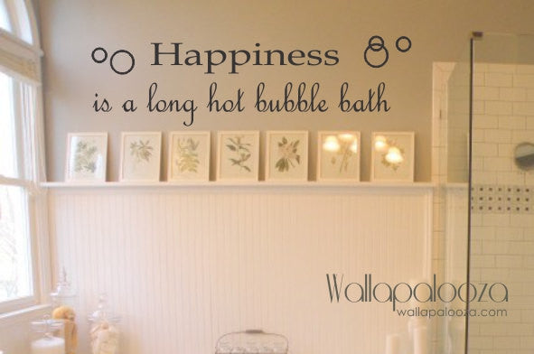 Happiness Is A Hot Bubble Bath Wall Decal - Bathroom Wall Decal - Bath Wall  Decor