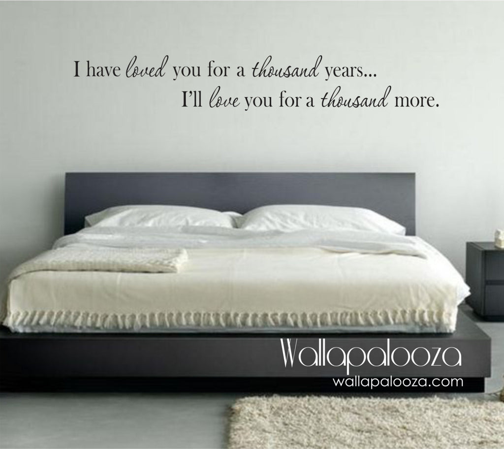 I have loved you a thousand years wall decal