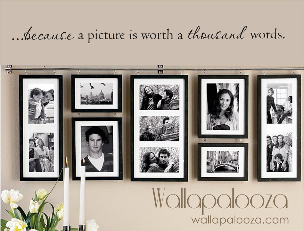 A picture is worth a thousand words wall decal - family wall decal - family room wall decal