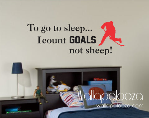 To go to sleep I count goals not sheep - Hockey Wall Decal - Sports Wall Decor