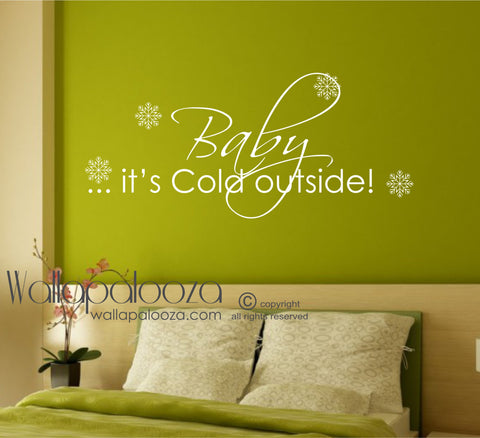 Baby It's Cold Outside Wall decal - Winter wall decal - Christmas Wall Decal
