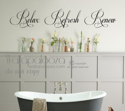 Bathroom Wall Decal - Relax Refresh Renew - Bathroom Decor