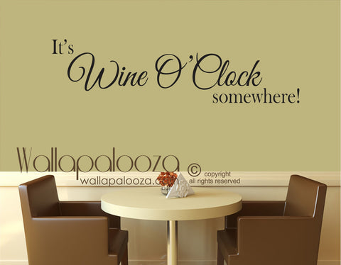 Wine - It's Wine O Clock somewhere decal - wine wall decal - Kitchen Wall Art