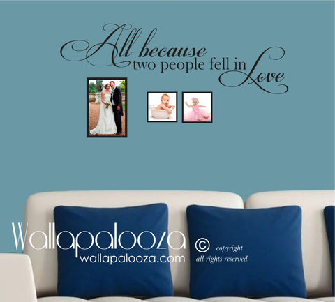 All because two people fell in love wall decal - family wall decal - family love decal