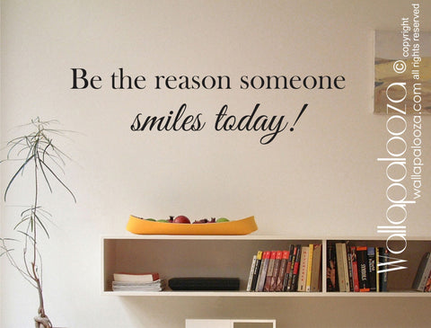 Inspirational Wall decal - Be the reason someone smiles today wall decal - Wall Decor