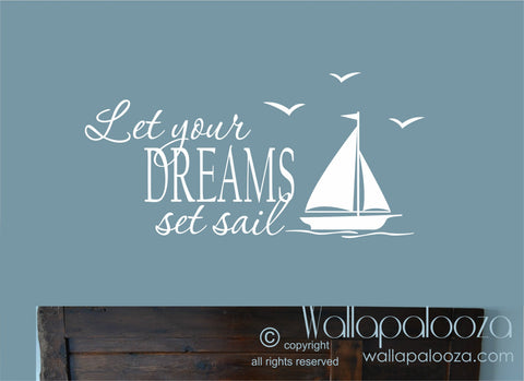 Let your dreams set sail wall decal - nautical wall decal - sailing wall decal