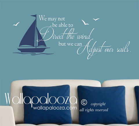 Sailboat Wall Decal - Nautical wall decal - sailing wall quote