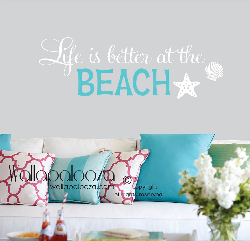 Life is better at the beach wall decal - Beach Wall Quote - Beach Wall Decal