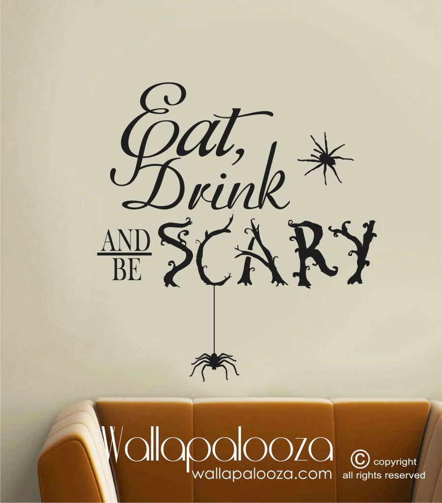Eat Drink and be Scary Wall decal - Halloween wall decal