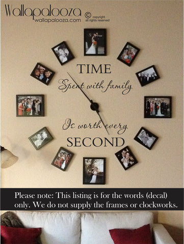 Time spent with family is worth every second wall decal - Family Wall Decal - Wall Decor