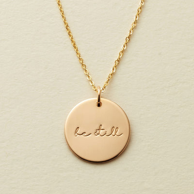 Be Still Disc Necklace- 5/8