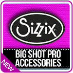 Big Shot Pro Accessories