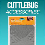 Cuttlebug Plates & Accessories