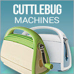 Cuttlebug Machine & Accessories