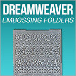 Dreamweaver Embossing Folders