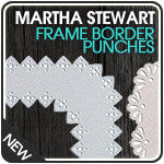 Martha Stewart  Frame Border Punches