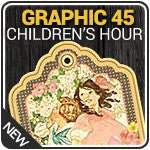 Graphic 45 - Children's Hour Collection