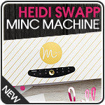 Heidi Swapp Minc Machines