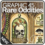 Graphic 45 - Rare Oddities Collection