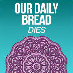 Our Daily Bread Dies