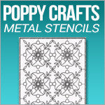 Poppy Crafts Steel Stencils