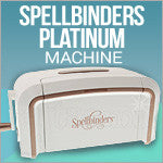 Spellbinders Platinum Plus Machine