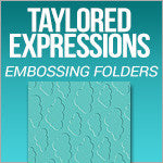 Taylored Expressions Embossing Folders