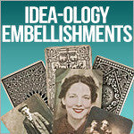 All Idea-Ology Embellishments