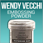 Wendy Vecchi embossing Powder