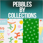 Pebbles Collections
