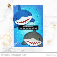 My Favorite Things Clear Stamps 4in x 4in - Sharky Sentiments