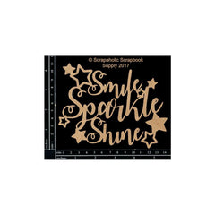 Scrapaholic Laser Cut Chipboard 1.8mm Thick - Smile Sparkle Shine
