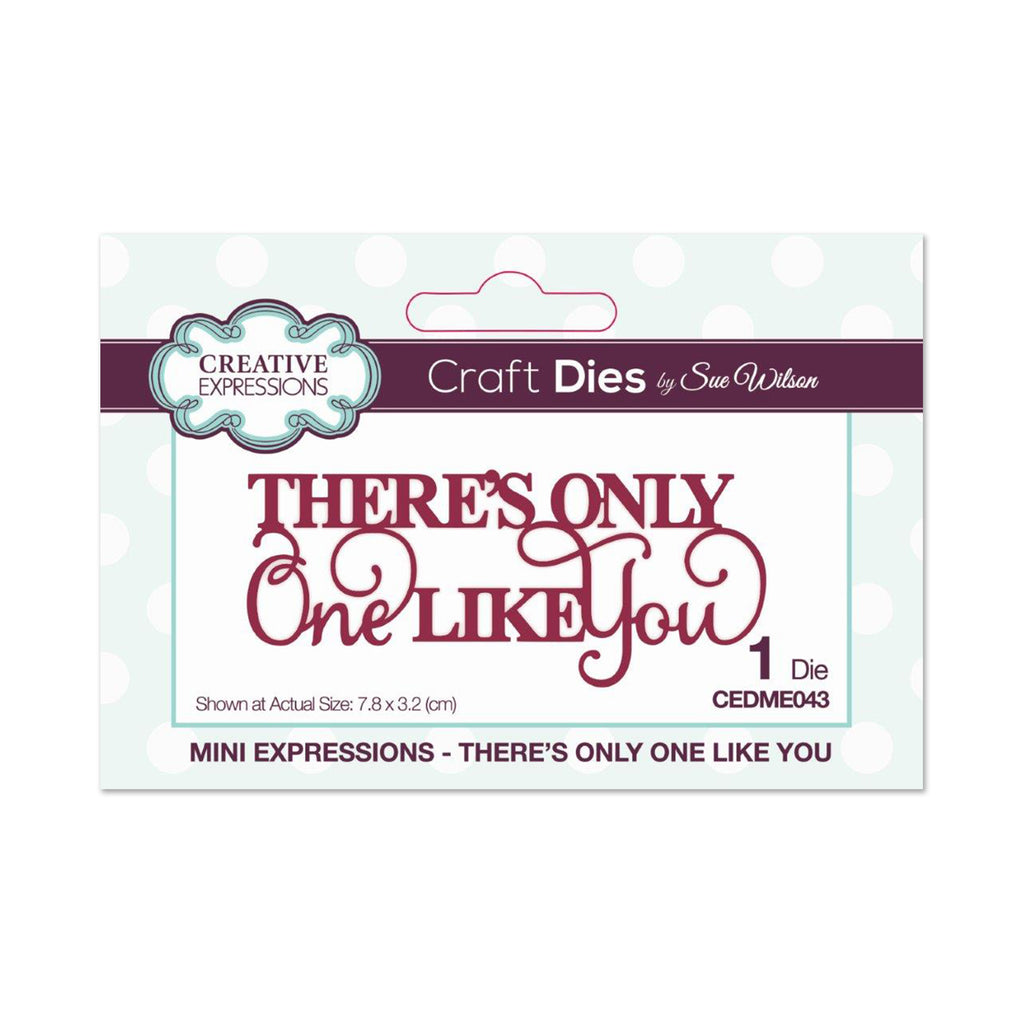 Creative Expressions Die - Mini Expressions Collection - There's Only One Like You