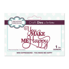 Creative Expressions - Sue Wilson Mini Expressions Collection Die, You Make Me Happy