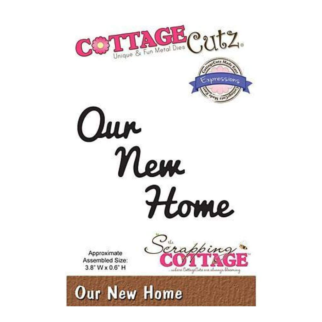 Cottagecutz Expressions Die Our New Home.6In. X3.8In.