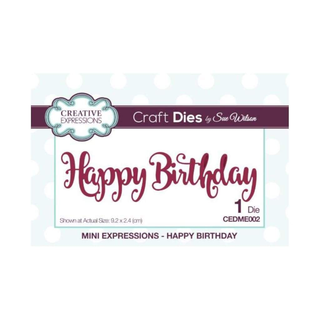 Creative Expressions - Sue Wilson Designs - Die - Mini Expressions - Happy Birthday